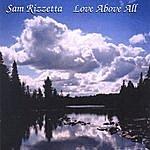 Sam Rizzetta Love Above All