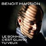 Benoit Mansion Le Bonheur C'est Quand Tu Veux
