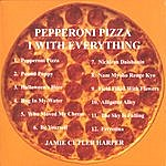 Jamie Cutler Harper Pepperoni Pizza 1 With Everything