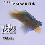Dave Powers The House Jazz Concert Series, Vol. 1