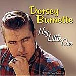 Dorsey Burnette Hey Little One