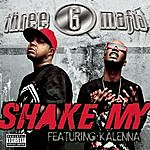 Three 6 Mafia Shake My (Single)(Featuring Kalenna)(Parental Advisory)