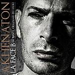 Akhenaton La Face B