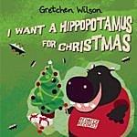 Gretchen Wilson I Want A Hippopotamus For Christmas (Single)