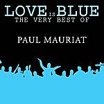 Paul Mauriat Love Is Blue The Very Best Of Paul Mauriat
