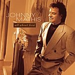 Johnny Mathis All About Love
