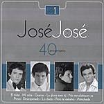 José José Jose Jose - 40 Aniversario Vol. 1