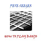 Pete Seeger How To Play Banjo