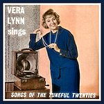 Vera Lynn Sings Songs Of The Tuneful Twenties