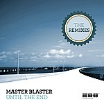 Master Blaster Until The End (The Remixes)