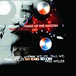 Paul Weller No Tears To Cry / Wake Up The Nation