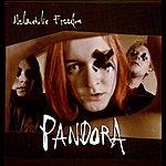 Pandora Melancholic Freedom
