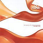 Kush Streams Of Consciousness, Vol.2