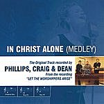 Phillips, Craig & Dean In Christ Alone Medley (As Made Popular By Phillips, Craig & Dean)