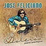 José Feliciano Boleros Para Siempre