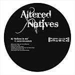 Altered Natives Believe In Me (4-Track Maxi-Single)