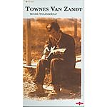 Townes Van Zandt Texas Troubadour (Alternate Version)
