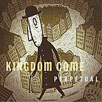 Kingdom Come Perpetual