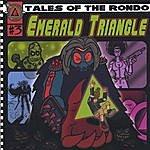 "Jade Steel Emerald Triangle - ""tales Of The Rondo"""