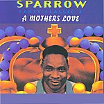 The Mighty Sparrow A Mother's Love