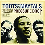Toots & The Maytals Pressure Drop: The Definitive Collection