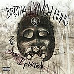 Brotha Lynch Hung I Plotted (My Next Murder) (Single) (Parental Advisory)