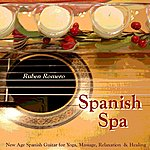 Ruben Romero Spanish Spa Guitar (Spanish, Classical & New Age Flamenco Guitar For Massage, Spas, Yoga & Relaxation)