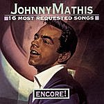 Johnny Mathis 16 Most Requested Songs Encore!