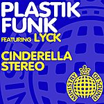 Plastik Funk Cinderella Stereo (3-Track Maxi-Single)