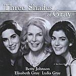Betty Johnson Three Shades Of Gray