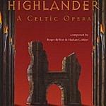 Roger Bellon Highlander - A Celtic Opera