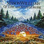 Mason Williams Of Time & Rivers Flowing