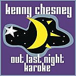Kenny Chesney Karaoke: Out Last Night (Single)