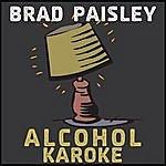 Brad Paisley Karaoke: Alcohol (Single)