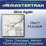 Matt Maher Alive Again (Performance Track)