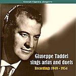 Giuseppe Taddei Great Opera Singers: Giuseppe Taddei Sings Arias And Duets, Recordings 1949 - 1954