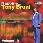 Tony Bruni Napoli E...tony Bruni, Vol. 10