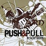 Blackthorn Push & Pull