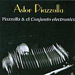 Astor Piazzolla Piazzolla & El Conjunto Electronico