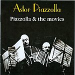 Astor Piazzolla Piazzolla & The Movies