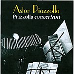 Astor Piazzolla Piazzolla Concertant