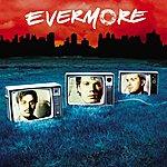 Evermore Evermore
