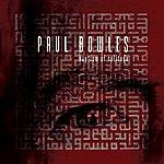 Paul Bowles Baptism Of Solitude