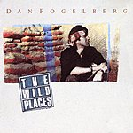 Dan Fogelberg The Wild Places