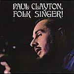 Paul Clayton Folk Singer (With Bonus Tracks)