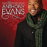 Anthony Evans What Christmas Means