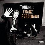 Franz Ferdinand Tonight: Franz Ferdinand