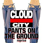 Cloud City Pants On The Ground reprise (Single)