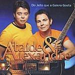 Ataíde & Alexandre Do Jeito Que A Galera Gosta