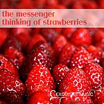 The Messenger Thinking Of Strawberries